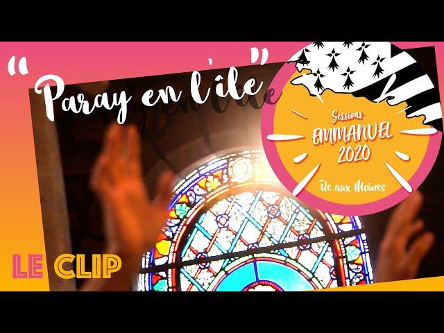 Paray en l'île... aux Moines 2020  : le clip / Communauté de l'Emmanuel
