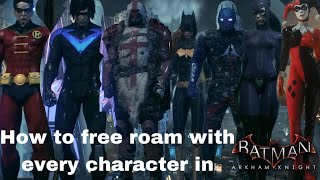 How to free roam with every character in Batman arkham knight