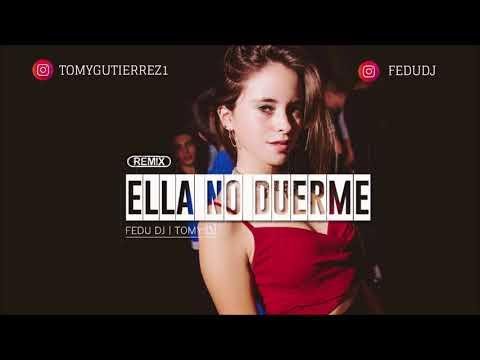 TOMY DJ ✘ ELLA NO DUERME FT. Fedu Dj