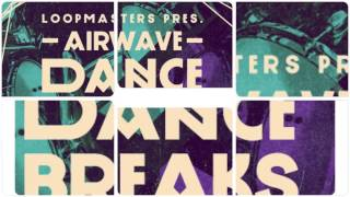 Loopmasters - Airwave Dance Breaks Vol 2 (Royalty Free Samples Loops)