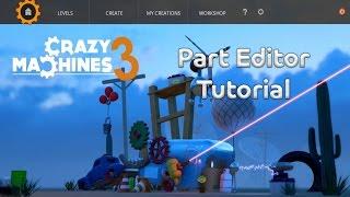 Crazy Machines 3 - Part Editor Tutorial