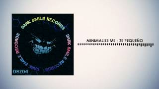 Minimalize Me - Ze Pequeño (Original Mix) [Dark Smile Records]