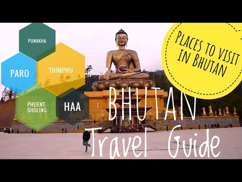 Places to visit in Bhutan / Bhutan Travel Guide (part-2)