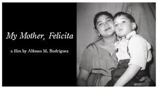 My Mother, Felicita - Short Doc