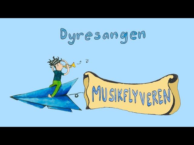 Dyresangen / Musikflyveren / Bevægelsessang / Fagtesang