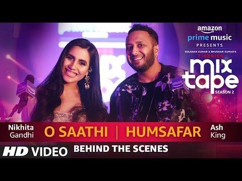 Making Of O Saathi/Humsafar   Nikhita Gandhi & Ash King   T-SERIES MIXTAPE SEASON 2   Ep 13