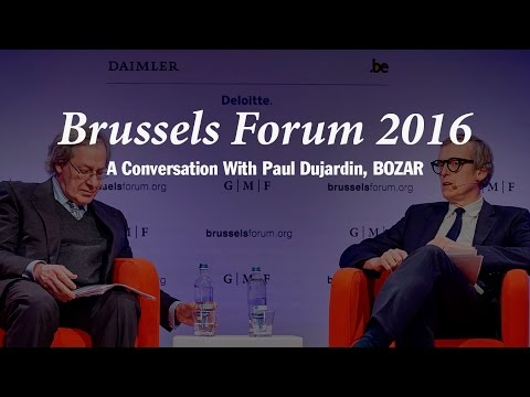 Brussels Forum 2016: A Conversation with Paul Dujardin, BOZAR