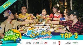 Việt Nam Tươi Đẹp Mùa 3 | Tập 3: Huỳnh James, Pjnboys, Vy Oanh cùng bộ tứ ăn sạch đặc sản Bình Thuận