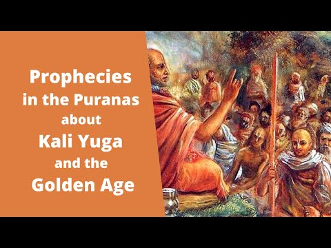 Prophecies In The Puranas About Kali Yuga And The Golden Age (Vedic Hindu)