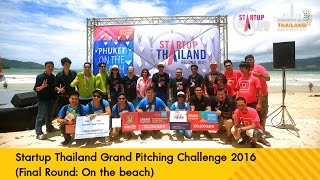 Startup Thailand Grand Pitching Challenge 2016 (Final Round: On the beach)