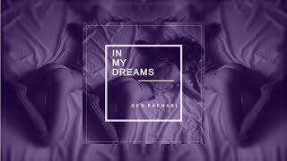 Geo Raphael - In My Dreams