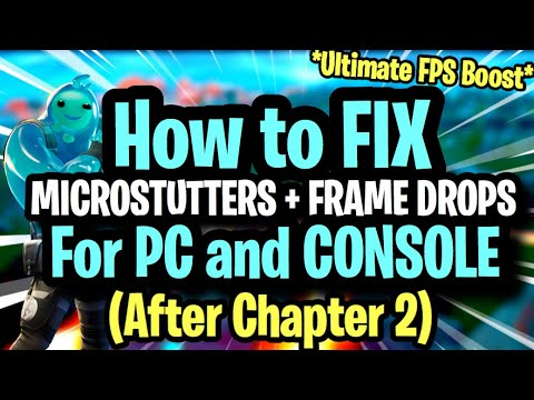 HOW TO FIX MICRO STUTTERS + FPS BOOST FOR ALL PC's (ULTIMATE Guide)Fortnite Chapter 2 Frame Drop Fix