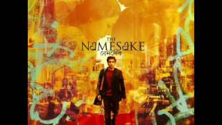 The Namesake Soundtrack-The Namesake Reprise
