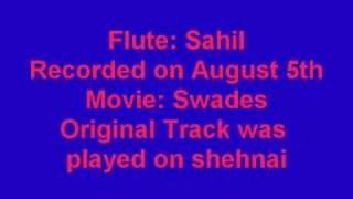 Yeh Jo Des Hai Tera - Swades - (Flute / Bansuri Cover) by Sahil Khan | WWW.SAHILKHAN.COM