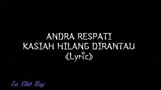 Gambar cover ANDRA RESPATI-KASIAH HILANG DI RANTAU (Lyric)