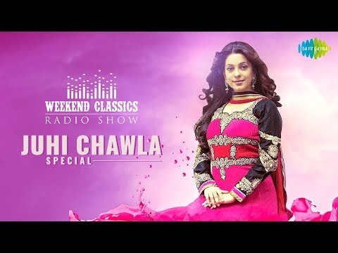 Weekend Classic Radio Show |  Juhi Chawla Special | Ek Ladki Ko Dekha | Jaadu Teri Nazar | Goriya Re