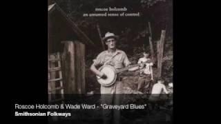 """Roscoe Holcomb - """"Graveyard Blues"""""""