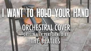 """Cover images """"I WANT TO HOLD YOUR HAND"""" BY THE BEATLES (ORCHESTRAL COVER TRIBUTE) - SYMPHONIC POP"""