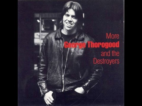 George Thorogood & the Destroyers - House of Blue Lights