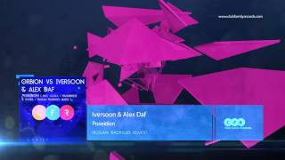 Orbion vs Iversoon & Alex Daf - Poseidon (Ruslan Radriges Remix) [OUT NOW]