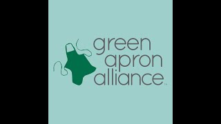 Green Apron Alliance Welcomes You!