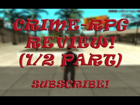 SAMP Обзор Сервера | Преемник Crime Streets! Part1