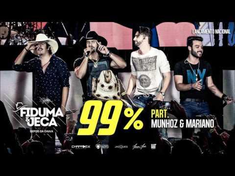 99% - FIDDUMA E JECA (PART. MUNHOZ E MARIANO)