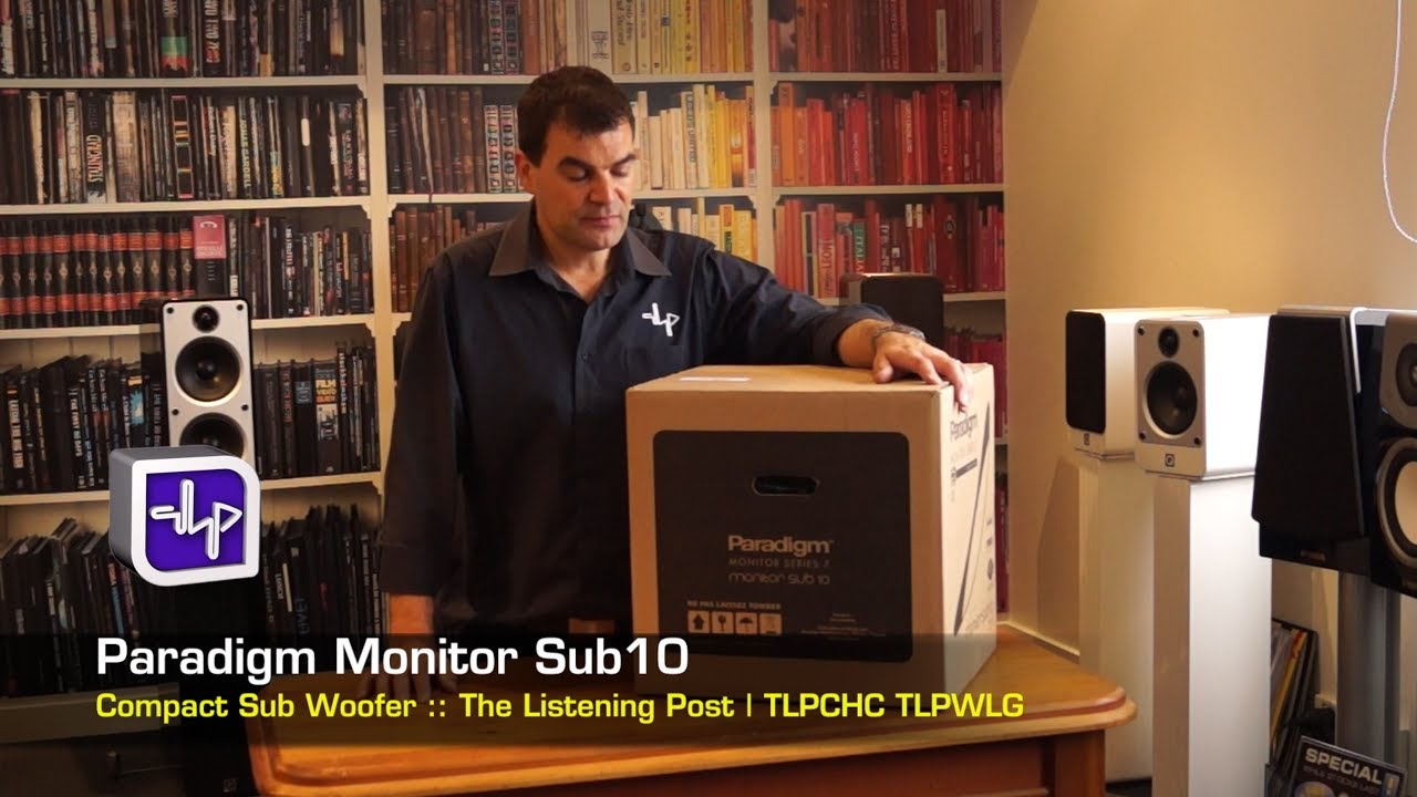 Paradigm Monitor Sub10 Subwoofer Unboxing | The Listening Post | TLPCHC  TLPWLG