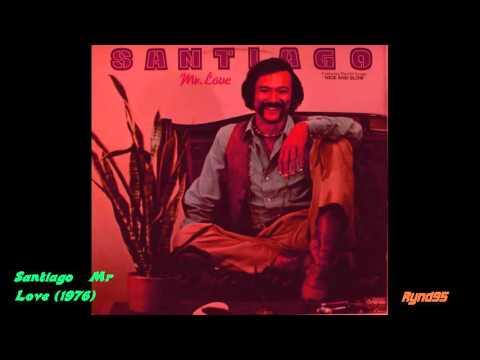 Santiago   Mr Love