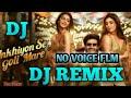 New Year dj song flm Pati Patni aur o Ankhiyo se goli mare Hindi dj song