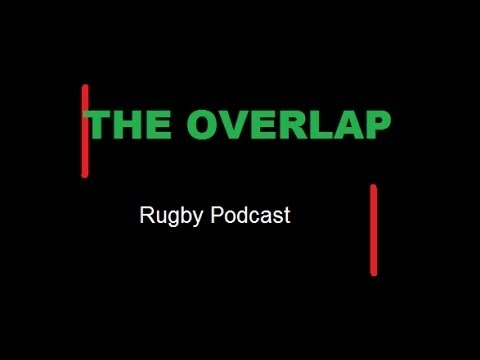 Champions Cup final- Crusaders v Hurricanes- World Cup 2019 | The Overlap Rugby Podcast #13