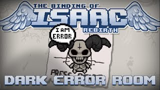 Binding of Isaac Rebirth Tip: Dark Error Room