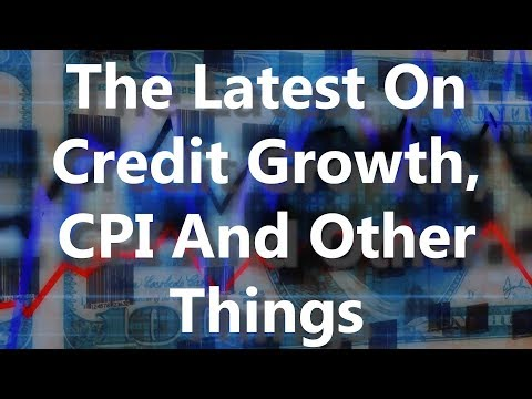 The Latest On Credit, CPI And Other Things (A Shocker)