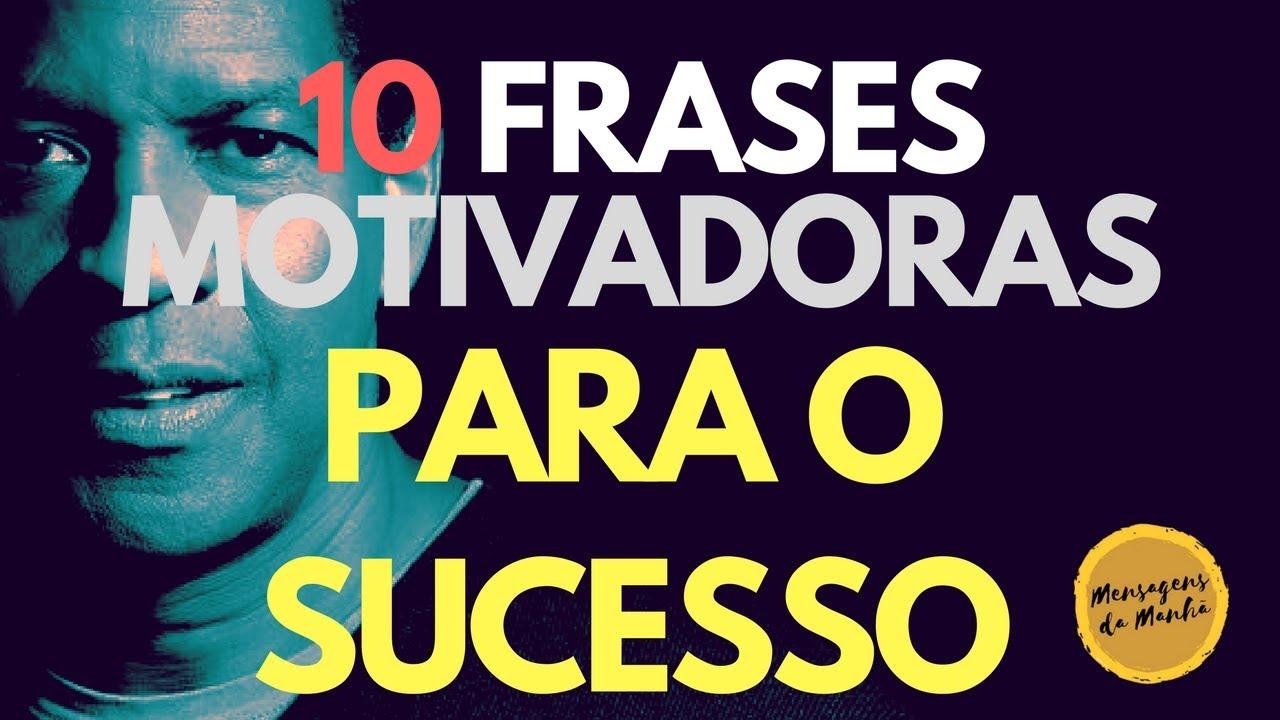 Frases De Sucesso: 10 Fortes Frases Motivadoras Para O Sucesso