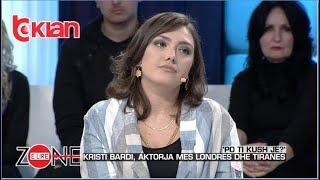 Zone e lire - Po ti kush je? Kristi Bardi, aktorja mes Londres dhe Tiranes! (08 mars 2019)