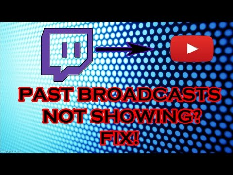 How To Upload Your Twitch Livestreams To Youtube + PAST BROADCASTS NOT APPEARING FIX