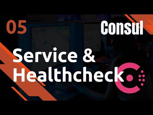 CONSUL - 5. PREMIERS SERVICE ET HEALTHCHECK
