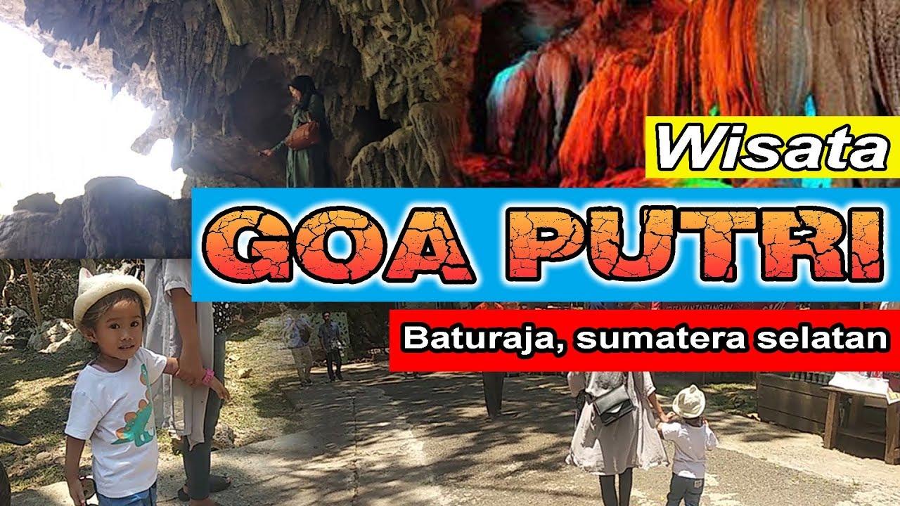 Jalan Jalan Ke Goa Putri Kota Baturaja Sumatera Selatan Youtube