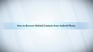 How to Recover Deleted Contacts from Android Phone