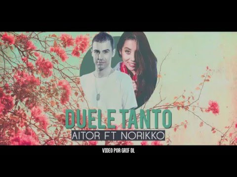 Aitor - Duele tanto feat. Norykko (Video Lyric)