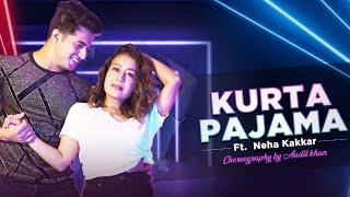 Kurta Pajama | Neha Kakkar | Aadil Khan | Tony Kakkar | Dance Cover 2020