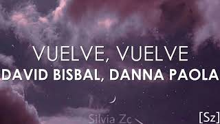 David Bisbal, Danna Paola - Vuelve, Vuelve (Letra)