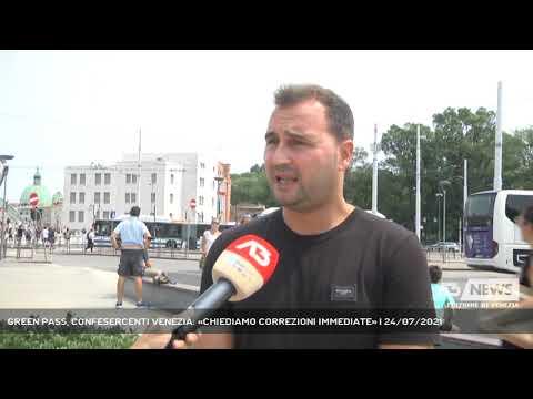 GREEN PASS, CONFESERCENTI VENEZIA: «CHIEDIAMO CORREZIONI IMMEDIATE»   24/07/2021