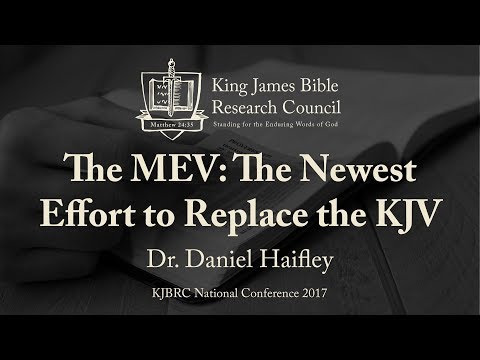 The MEV: The Newest Effort to Replace the KJV - Dr. Dan Haifley