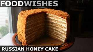 Russian Honey Cake - Food Wishes