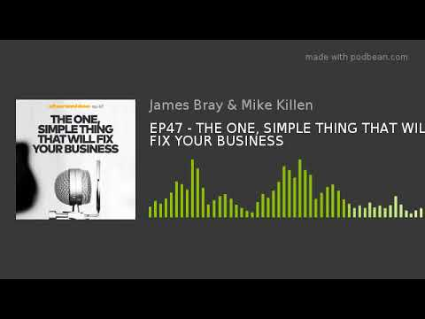 EP47 - THE ONE, SIMPLE THING THAT WILL FIX YOUR BUSINESS