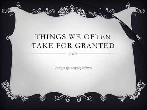 A Lesson In Being Grateful: Things We Often Take For Granted