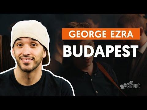 Budapest - George Ezra (aula de violão completa)