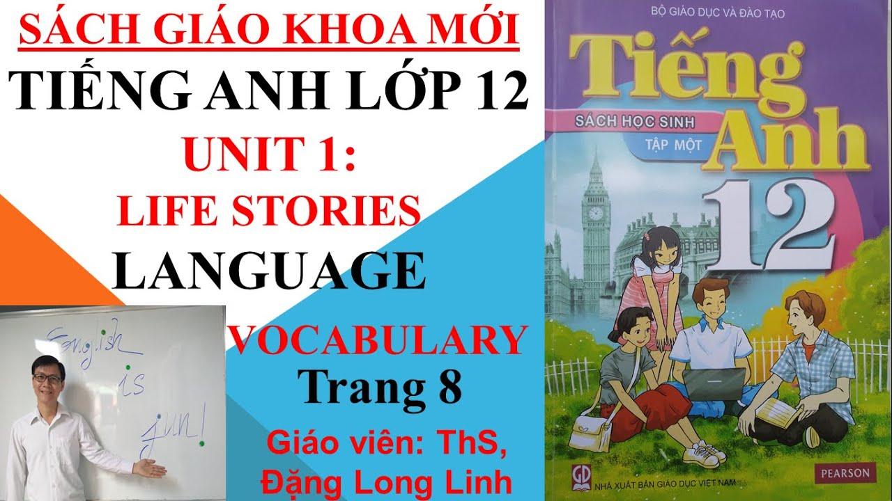 Tiếng Anh lớp 12 (SGK mới) – Unit 1: Life stories – Language – Vocabulary – Trang 8