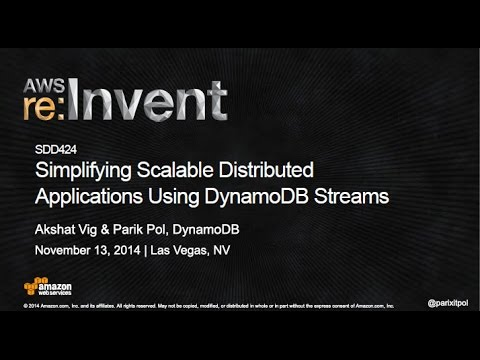 AWS re:Invent 2014 | (SDD424) Simplifying Scalable Distributed Applications Using DynamoDB Streams